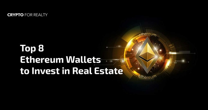 Top 8 Ethereum Wallets for Buying Real Estate in 2021