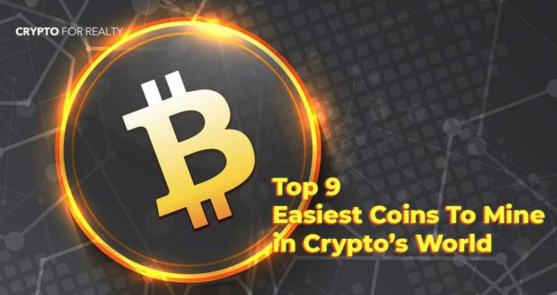 Top 9 Easiest Coins to Mine in Crypto's World